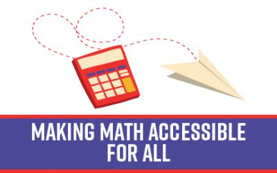 Making Math Accessible for ALL