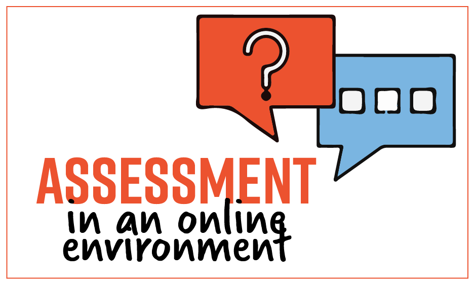 Assessment in the Online Environment