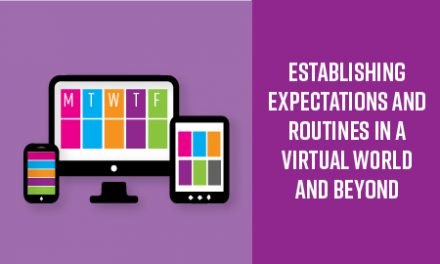 Establishing Expectations and Routines in a Virtual World and Beyond