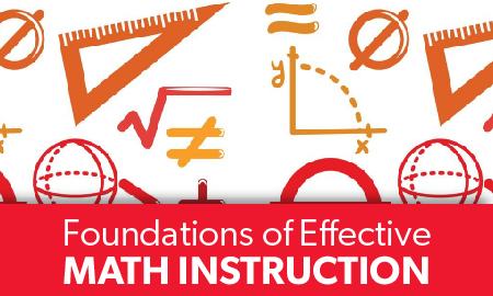 Foundations of Effective Math Instruction