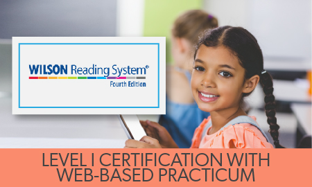 Wilson Reading System ® (WRS) Level I Certification with Web-Based Practicum